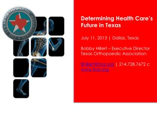 Determining Health Care's Future in Texas July 11, 2013 | Dallas, Texas