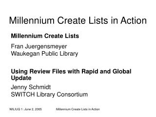 Millennium Create Lists in Action