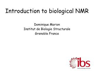 Introduction to biological NMR