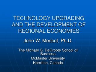TECHNOLOGY UPGRADING AND THE DEVELOPMENT OF REGIONAL ECONOMIES