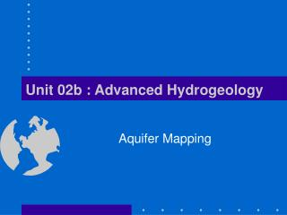 Unit 02b : Advanced Hydrogeology
