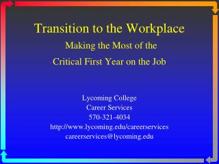 Transition to the Workplace Making the Most of the  Critical First Year on the Job