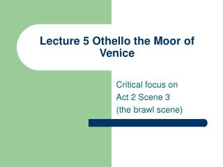 Lecture 5 Othello the Moor of Venice