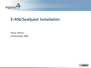 E-906/SeaQuest Installation
