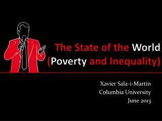 The State of the  World ( Poverty  and Inequality)