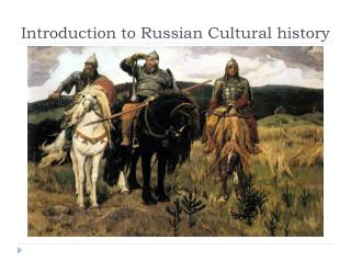 Introduction to Russian Cultur al history
