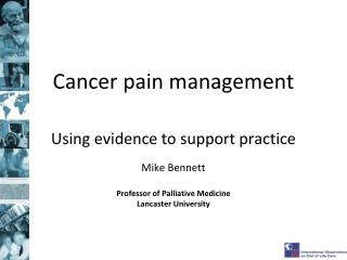 Cancer pain management Using evidence to support practice