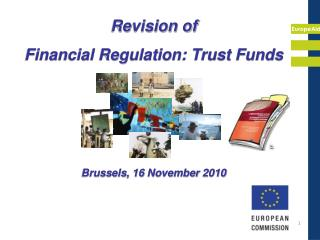 Revision of  Financial Regulation: Trust Funds Brussels, 16 November 2010