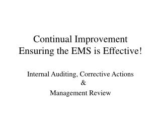 Continual Improvement Ensuring the EMS is Effective!