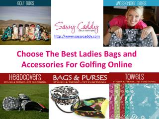 Choose best ladies bags and accessories for golfing online