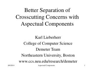 Better Separation of  Crosscutting Concerns with Aspectual Components