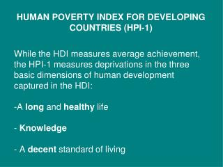 HUMAN POVERTY INDEX FOR DEVELOPING COUNTRIES (HPI-1)