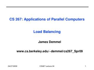 CS 267: Applications of Parallel Computers Load Balancing