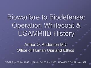 Biowarfare to Biodefense: Operation Whitecoat & USAMRIID History