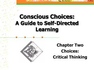 Conscious Choices: A Guide to Self-Directed Learning