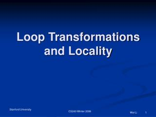 Loop Transformations and Locality