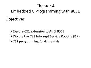 Chapter 4 Embedded C Programming with 8051