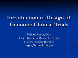 Introduction to Design of Genomic Clinical Trials