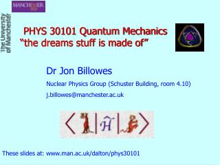 "PHYS 30101 Quantum Mechanics ""the dreams stuff is made of"""