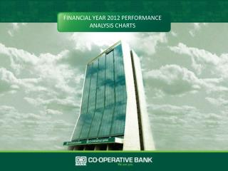 FINANCIAL YEAR 2012 PERFORMANCE  ANALYSIS CHARTS