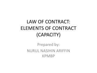 LAW OF CONTRACT: ELEMENTS OF CONTRACT (CAPACITY)