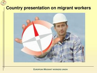 Country presentation on migrant workers