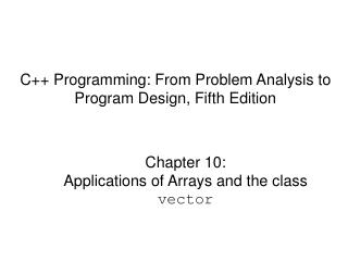 C++ Programming: From Problem Analysis to Program Design, Fifth Edition