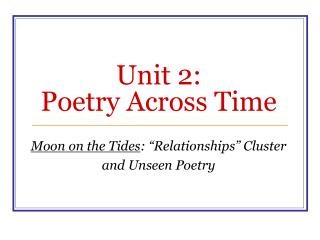 Unit 2:  Poetry Across Time