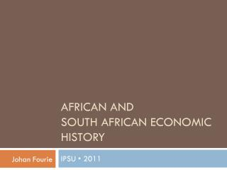 African and  south  african  economic history