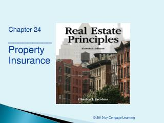 Chapter 24 \_\_\_\_\_\_\_\_\_ Property    Insurance