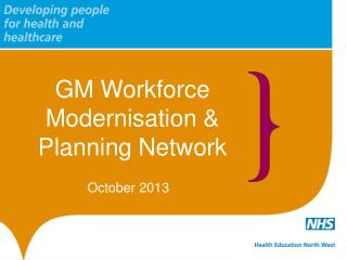 GM Workforce Modernisation & Planning Network
