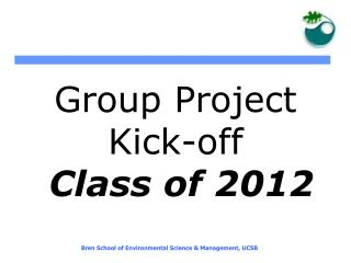 Group Project  Kick-off Class of 2012