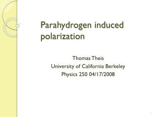 Parahydrogen induced               	polarization