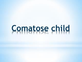 Comatose child