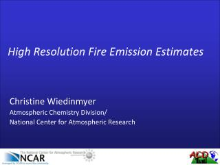 High Resolution Fire Emission Estimates