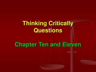 Thinking Critically Questions Chapter Ten and Eleven