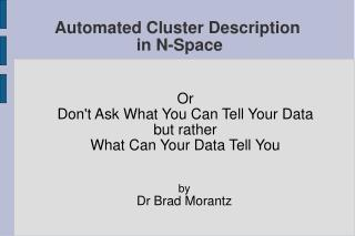 Automated Cluster Description  in N-Space