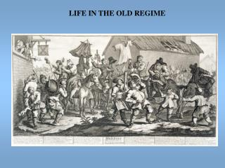 LIFE IN THE OLD REGIME
