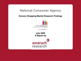 National Consumer Agency Grocery Shopping Market Research Findings July 2009 A Report by
