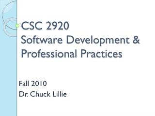 CSC 2920 Software Development & Professional Practices
