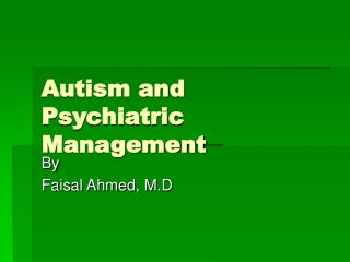 Autism and Psychiatric Management