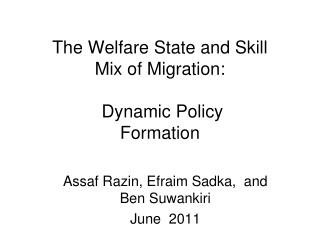 The Welfare State and Skill Mix of Migration:  Dynamic Policy Formation