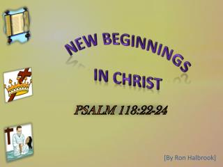 NEW BEGINNINGS IN CHRIST