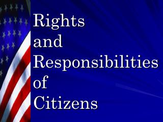 Rights  and  Responsibilities of  Citizens