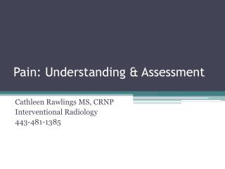 Pain: Understanding & Assessment