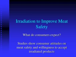 Irradiation to Improve Meat Safety