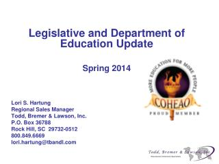 Legislative and Department of Education Update Spring 2014 Lori S. Hartung Regional Sales Manager