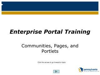 Enterprise Portal Enterprise Portal Training