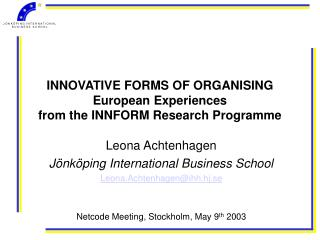 INNOVATIVE FORMS OF ORGANISING European Experiences from the INNFORM Research Programme