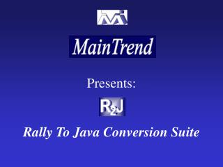 Presents: Rally To Java Conversion Suite